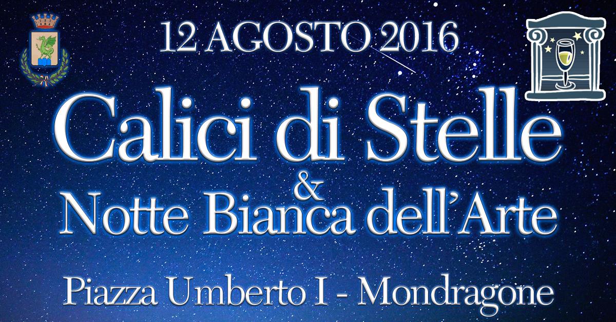 """12 Agosto """"Calici di stelle"""" e """"Notte bianca dell'arte"""" 2016 Mondragone"""
